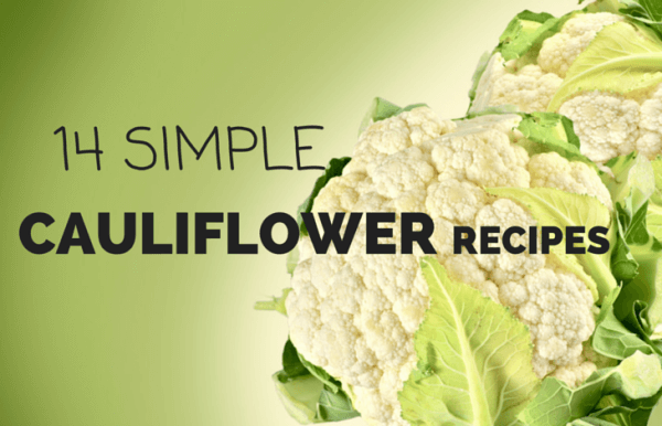 14 Simple Cauliflower Recipes @katieserbinski