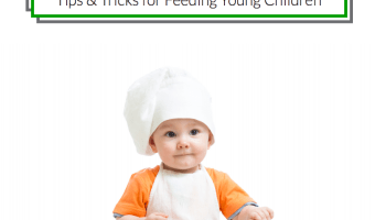Table Talk: Tips and Tricks for Feeding Young Children