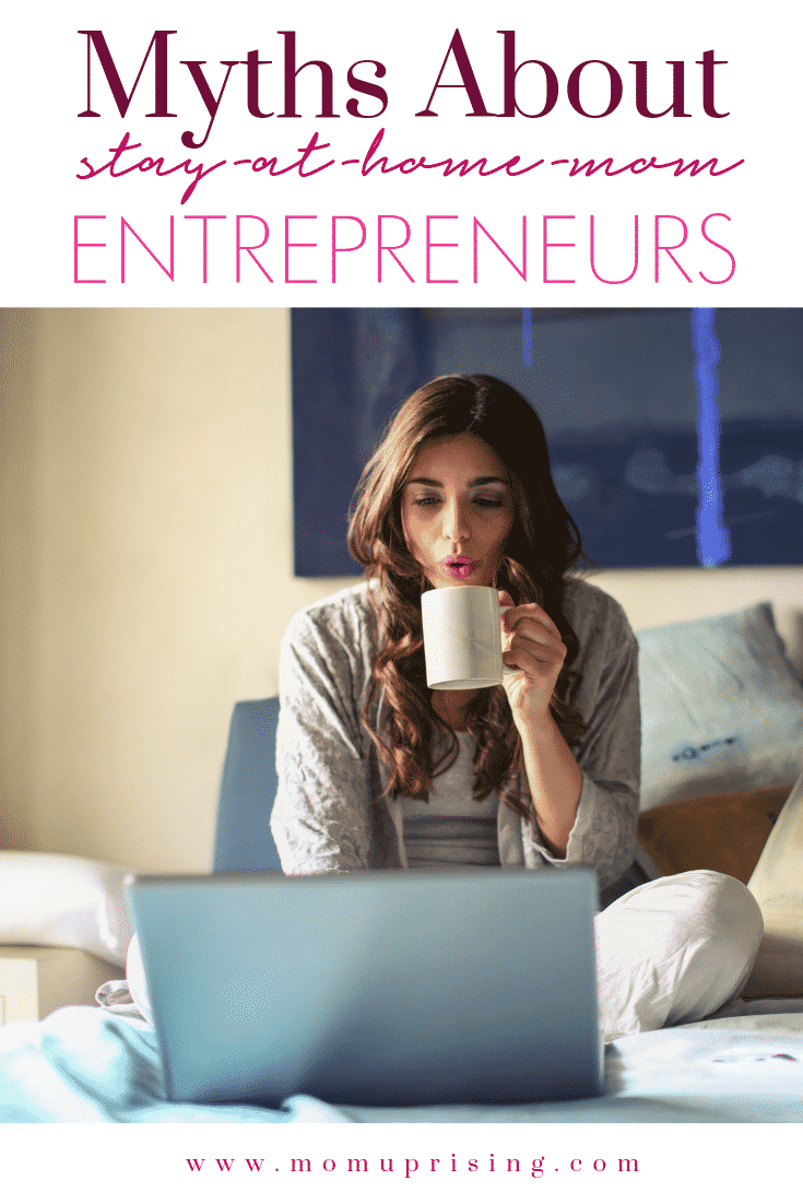 As a stay-at-home-mom entrepreneur, I feel like there are a few myths floating around out there about what we do. So let's put on our hardhats and bust some myths about stay-at-home-mom entrepreneurs.