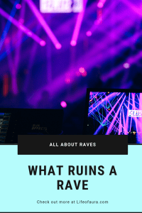 We all love music and having a great time, but people just love to ruin raves for others. Check out what truly ruins a rave at momwhoraves.com. #rave #edm #edmshow