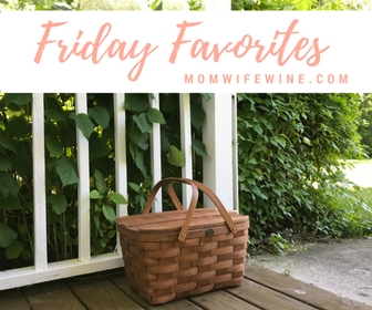 Friday favorites archives mom wife wine