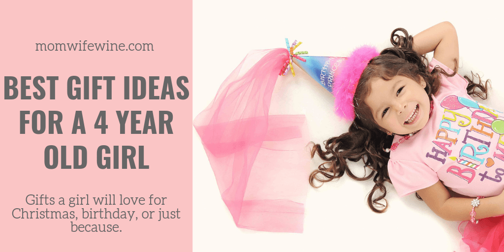 Christmas Ideas 2019 For Girls.Best Gift Ideas For A 4 Year Old Girl Mom Wife Wine