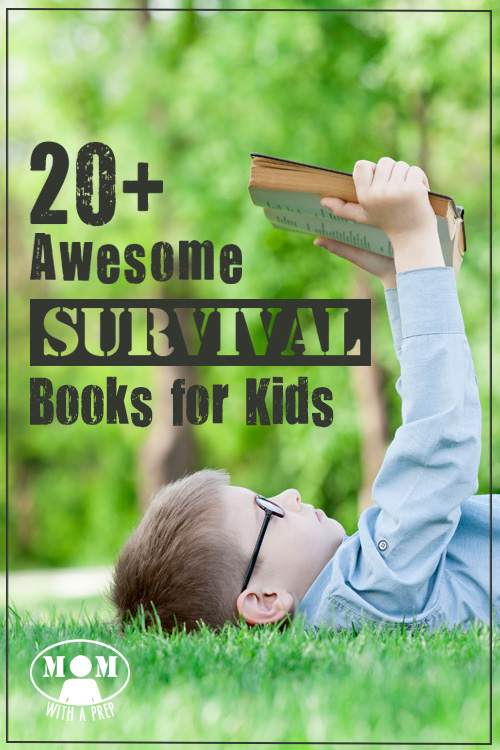 20+ Awesome Survival Books for Kids from 8-15 - something to spark their adventurous spirits and educate at the same time! >> Momwithaprep.com/20-awesome-survival-books-for-kids