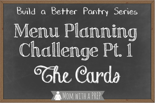 Don't let your pantry get you down! Learn how to Build a Better Pantry for your family's PREParendess with this Menu Planning Challenge @ Mom with a PREP.com