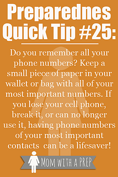 Mom with a PREP | Make sure to keep phone numbers handy in case you lose the ability to use your cell phone. Most of us do not remember the numbers we have programmed there. #prepare4life #quicktip