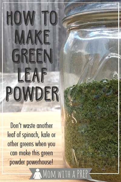 Mom with a PREP | Don't let that pile of greens in your crisper drawer going bad shame you. Show them what for by dehydrating them and making this powerhouse of a powder to add more nutrition to your family meals!