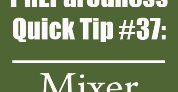 Preparendess Quick Tip #37: Off-Grid Mixer