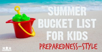 A Summer Bucket List for Kids – Preparedness Style
