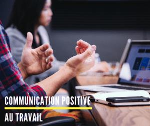 Communication positive au travail