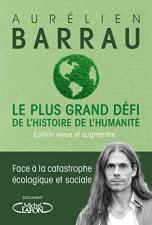 environnement, quels livres lire - Le plus grand défi de l'histoire de l'humanité (nouvelle édition) - Aurélien Barrau