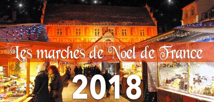Dates des marchés de Noël de France 2018 © French Moments