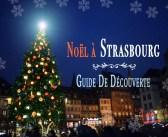 Le Guide-Découverte du Marché de Noël de Strasbourg