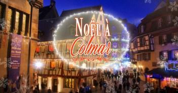 Découvrir le marché de Noël de Colmar © French Moments