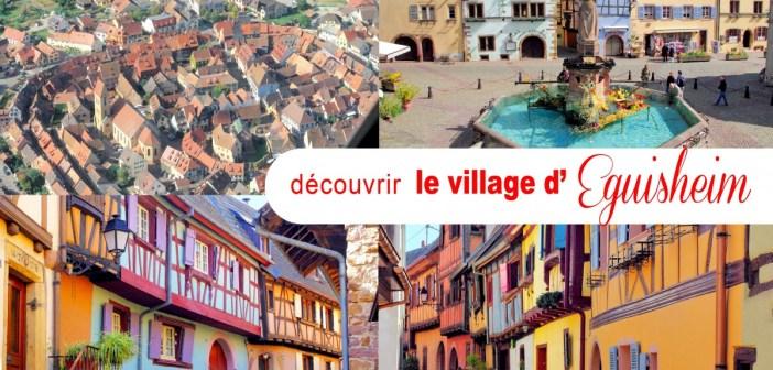 Le village d'Eguisheim en Alsace © French Moments