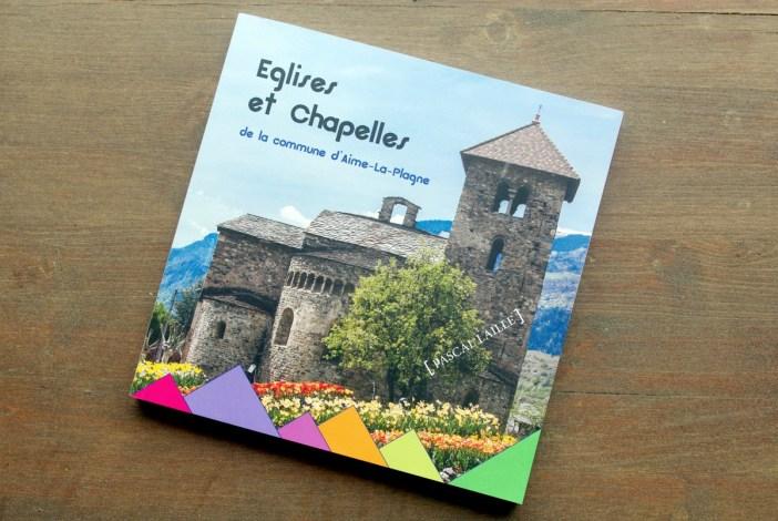 Eglises et Chapelles de la Commune d'Aime la Plagne par Pascal Laille