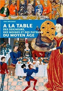 A la table des seigneurs, des moines et des paysans du Moyen Age