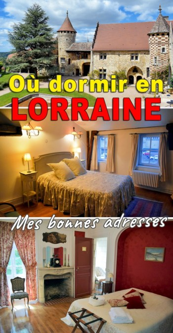 Où dormir en Lorraine : mes bonnes adresses sur le blog Mon Grand-Est © French Moments
