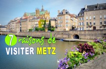 7 raisons de visiter Metz © French Moments