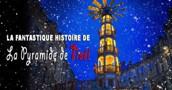 La fantastique histoire de la pyramide de Noël © French Moments