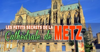 Les petits secrets de la cathédrale de Metz © French Moments