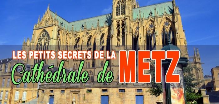 Les petits secrets de la cathédrale de Metz © French Moments