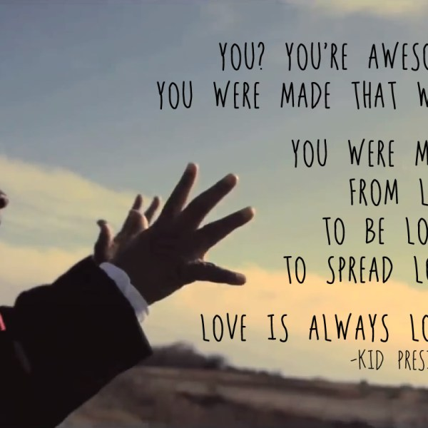 Love the message of Kid President! :)