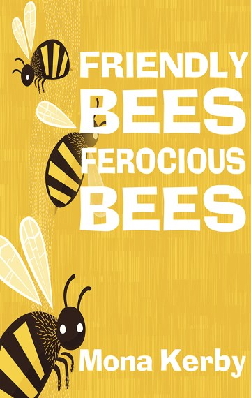 Friendly Bees, Ferocious Bees