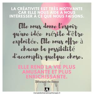 La créativite est très motivante car elle nous aide à nous intéresser à ce que nous faisons.