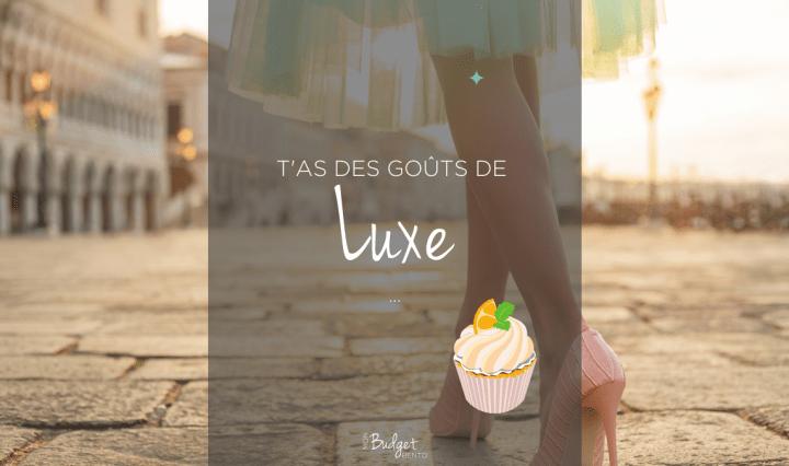 BLOG MON BUDGET BENTO T'AS DES GOÛTS DE LUXE