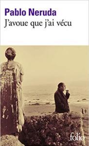 Pablo Neruda sur Mon Carré de Sable : J'avoue que j'ai vécu