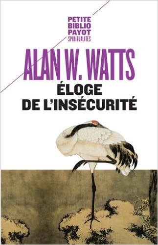 """Où se trouvent nos limites? : Le livre d'Alan Watts """"Éloge de l'insécurité"""" nous en entretient"""