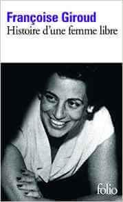 """8 mars : Le livre de Françoise Giroud : """"Histoire d'une femme libre """" Mon Carré De Sable"""