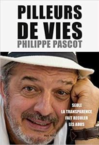 Délits d'élus, mon Carré de Sable Le nouveau livre de Philippe Pascot : Pilleurs de vies