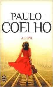 """Fermer certaines portes, c'est aussi aimer""""Aleph"""" Poche – 21 septembre 2012 de Paulo Coelho (Auteur)"""