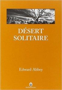 Désert solitaire est un livre de Edward Abbey (1927-1989), personnage emblématique et contestataire, le plus célèbre des écrivains de l'Ouest américain.. Mon carré de sable