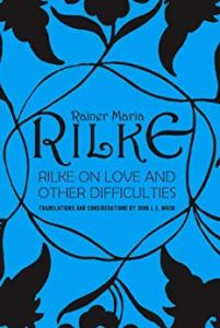 amour = Rilke on Love and Other Difficulties: Translations and Considerations
