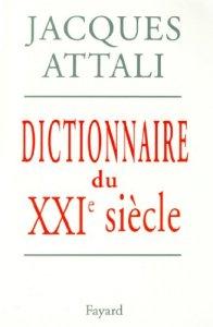 Le nomade contemporain JACQUES ATTALI: Dictionnaire du XXIe siècle