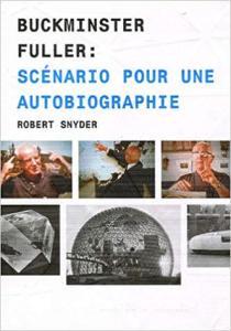Le nomade : Richard Buckminster Fuller : scénario pour une autobiographieBroché– 2 mars 2008