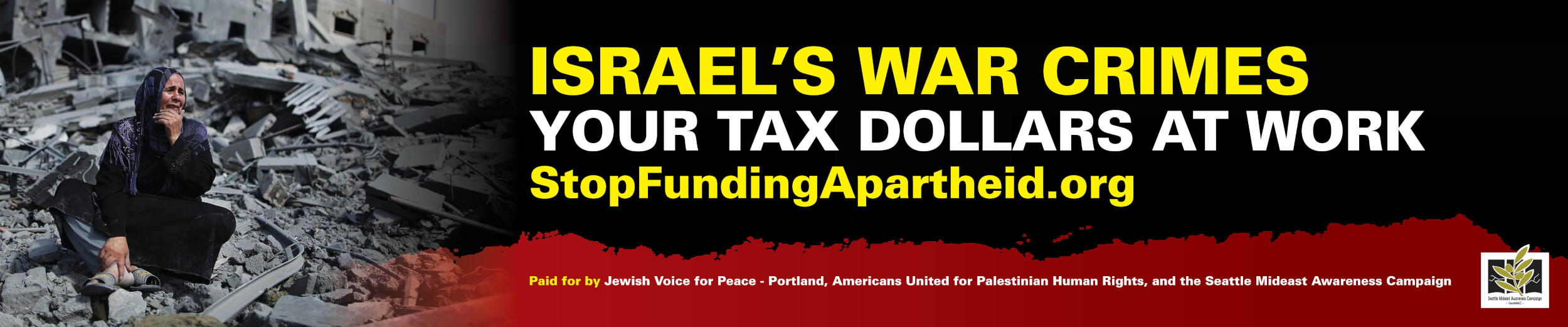 Seattle Mideast Awareness Campaign (SeaMAC) ad on Portland's TriMet buses with the slogan ISRAEL'S WAR CRIMES: YOUR TAX DOLLARS AT WORK. (graphic: SeaMAC)