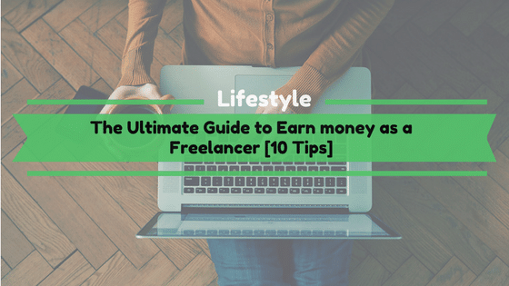 Ultimate guide to earn money as a freelancer