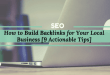 How to Build Backlinks for Your Local Business [9 Actionable Tips]