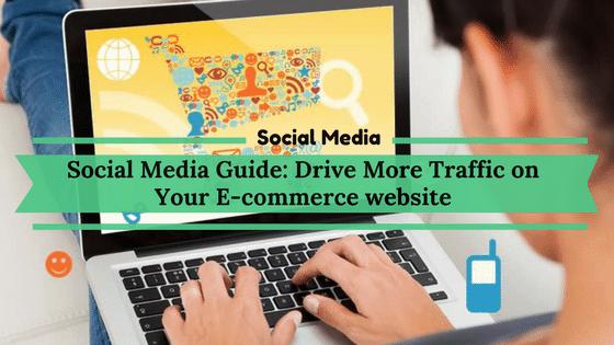 Drive more traffic on your e-commerce website using Social Media