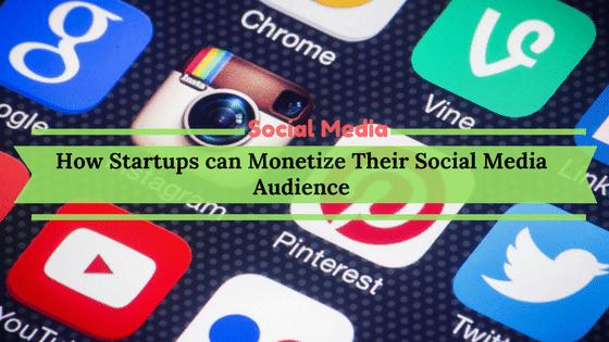 Startups Monetize Social Media
