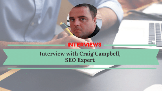 Interview with Craig Campbell, SEO Expert