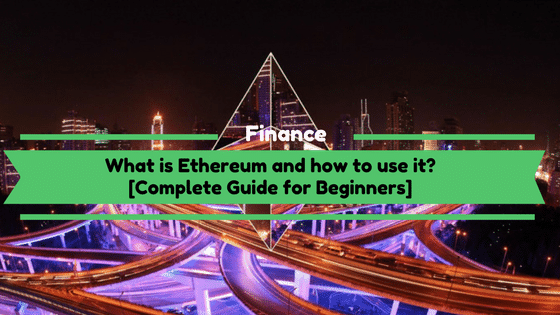 What is Ethereum Complete Guide