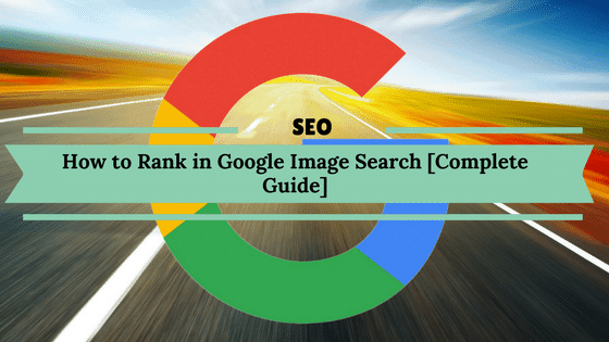 How to rank images in Google Images Search