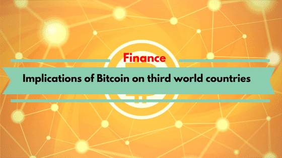 Implications of Bitcoin on third world countries