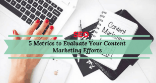 5 Metrics to Evaluate Your of Content Marketing Efforts