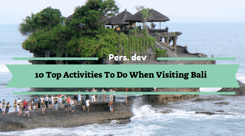 Activities To Do When Visiting Bali