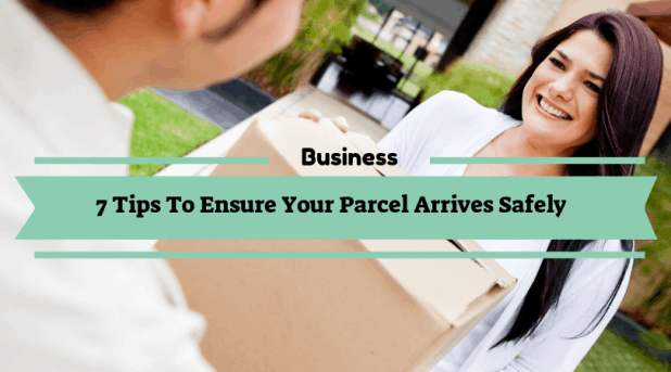 Tips To Ensure Your Parcel Arrives Safely